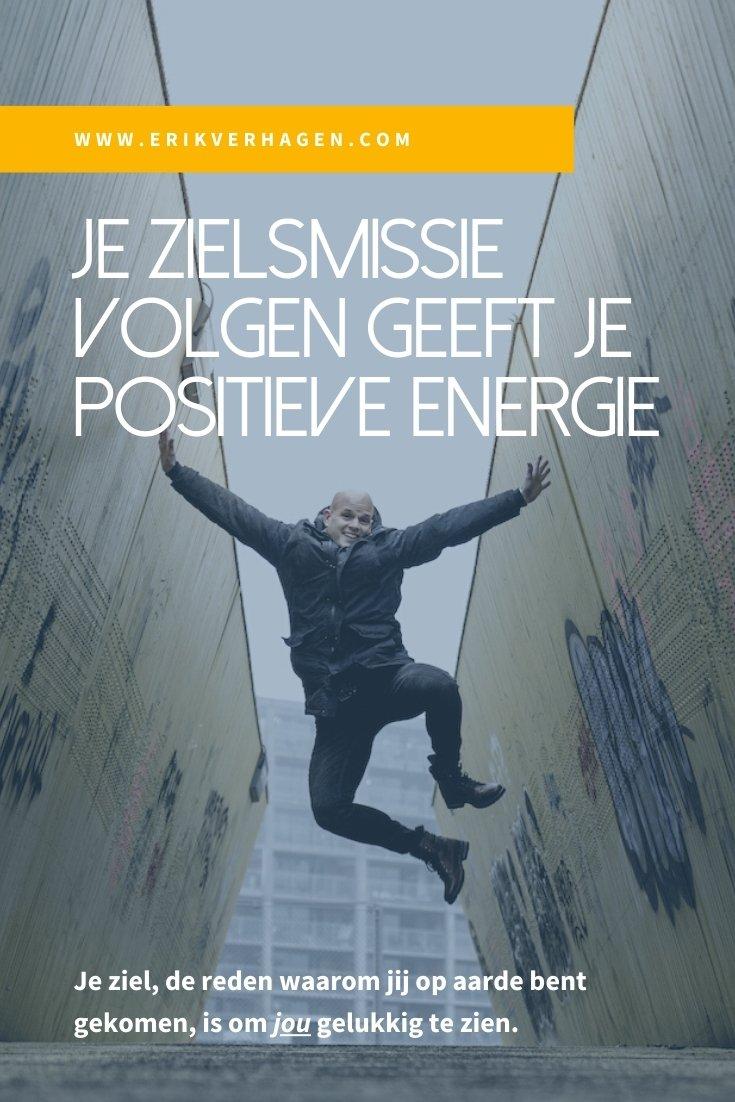 Je zielsmissie volgen brengt jou positieve energie